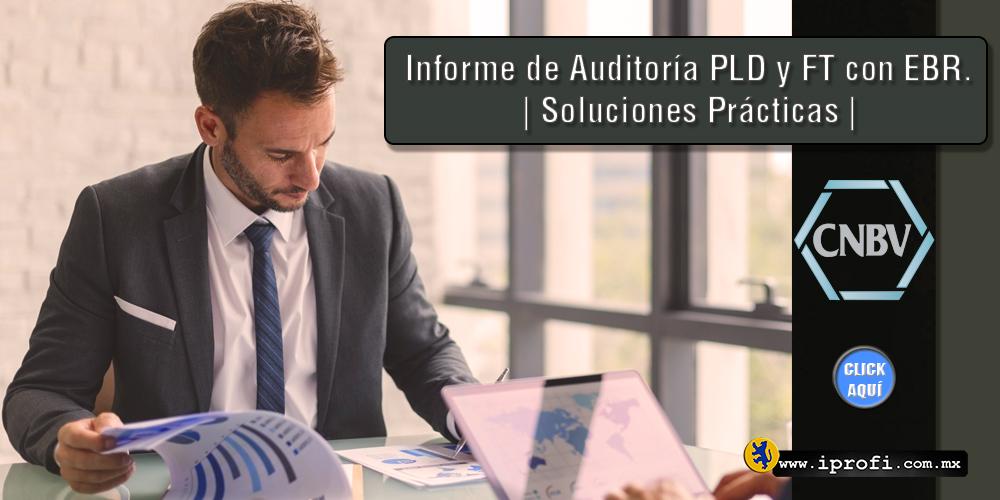 Informe de Auditoría PLD y FT con EBR. | Soluciones Prácticas.