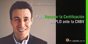Curso - Taller intensivo Preparación: Para Renovar la Certificación en PLD ante la CNBV